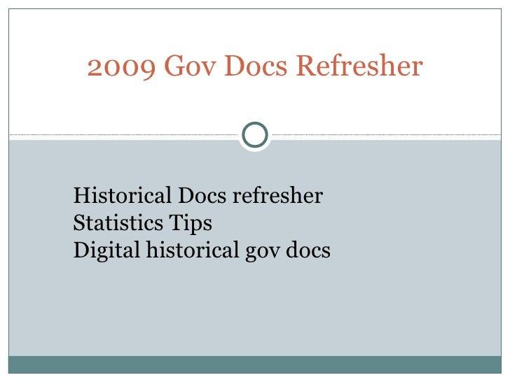 2009 Gov Docs Refresher Historical Docs refresher Statistics Tips Digital historical gov docs