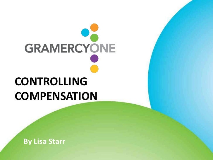 CONTROLLINGCOMPENSATION By Lisa Starr