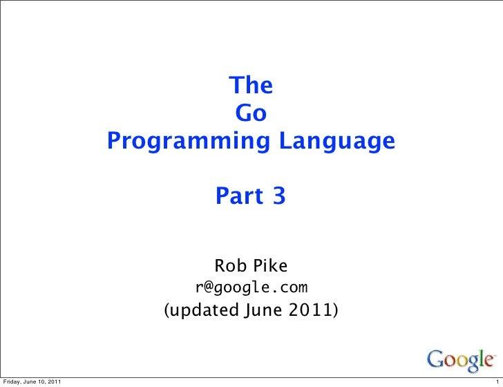 The                                Go                        Programming Language                                Part 3   ...