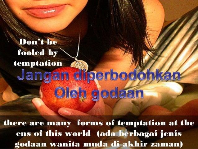 there are many forms of temptation at the ens of this world (ada berbagai jenis godaan wanita muda di akhir zaman) Don't b...