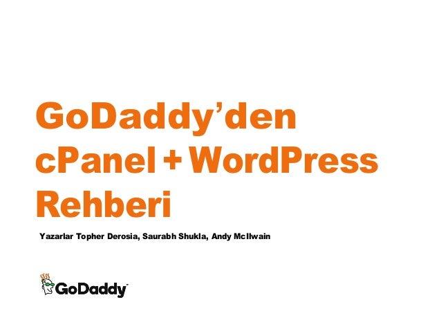 GoDaddy'den cPanel+WordPress Rehberi Yazarlar Topher Derosia, Saurabh Shukla, Andy McIlwain