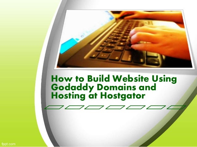 How to Build Website Using  Godaddy Domains and  Hosting at Hostgator