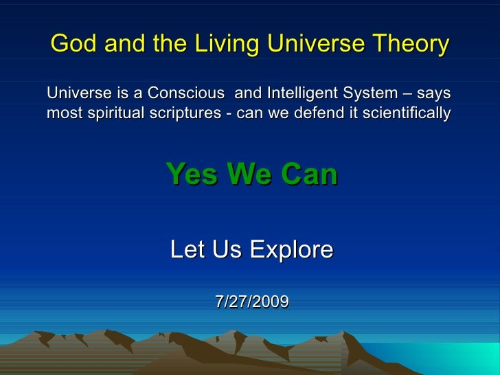 God and the Living Universe Theory Universe is a Conscious  and Intelligent System – says most spiritual scriptures - can ...