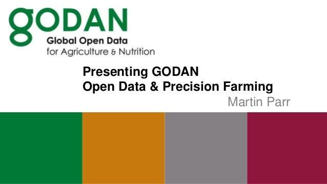 Presenting GODAN Open Data & Precision Farming Martin Parr
