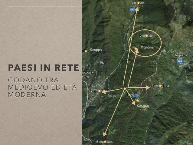 PAESI IN RETE GODANO TRA MEDIOEVO ED ETÀ MODERNA Pignona Scogna Groppo