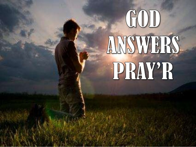 GOD ANSWERS PRAY 'R