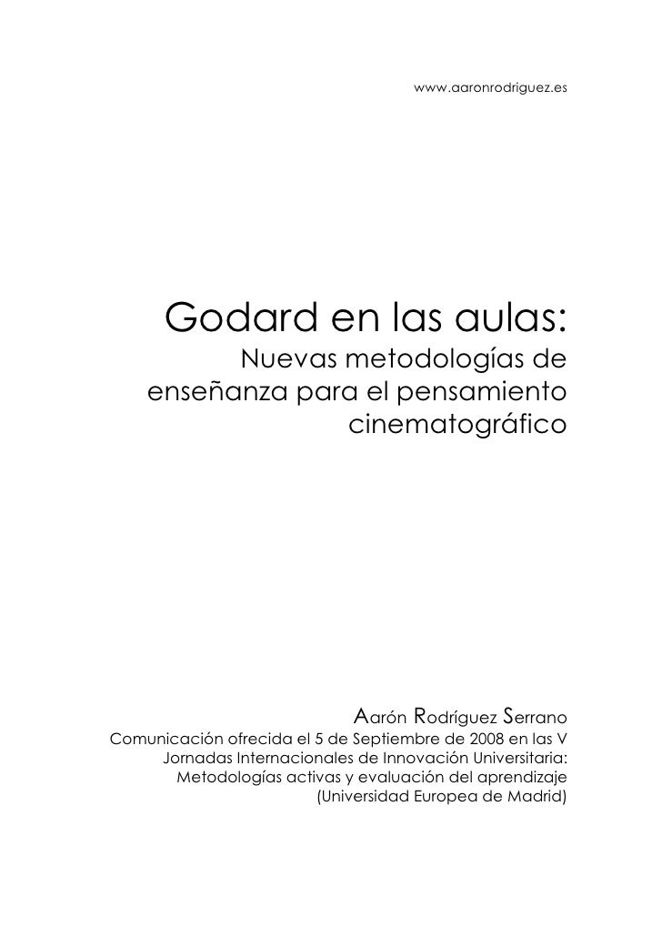 www.aaronrodriguez.es           Godard en las aulas:           Nuevas metodologías de     enseñanza para el pensamiento   ...