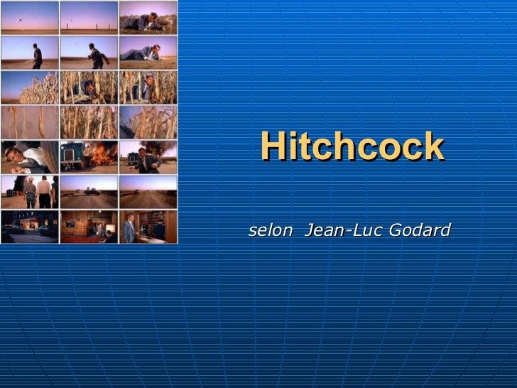 Hitchcock selon  Jean-Luc Godard