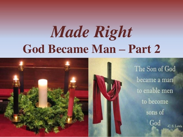 Made Right  God Became Man – Part 2