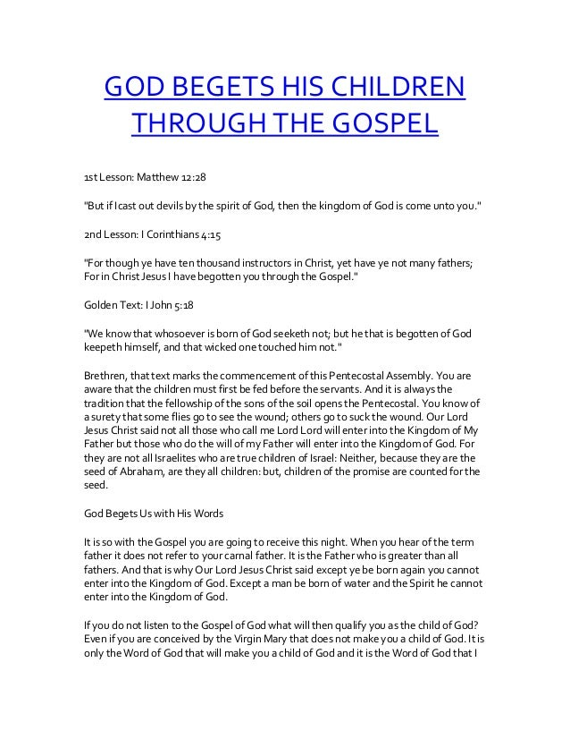 "GOD BEGETS HIS CHILDREN THROUGH THE GOSPEL 1st Lesson: Matthew 12:28 ""But if Icast out devils by the spirit of God, then t..."