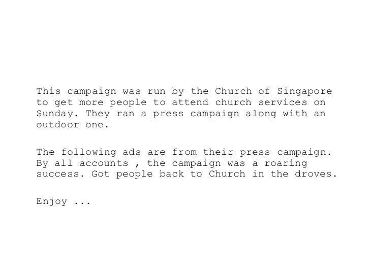 <ul><li>This campaign was run by the Church of Singapore to get more people to attend church services on Sunday. They ran ...