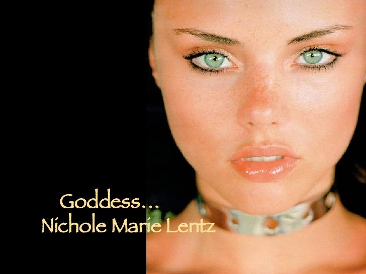 Goddess…   Nichole Marie Lentz