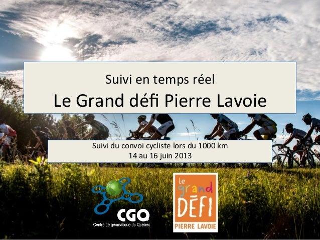 Suivi  en  temps  réel    Le  Grand  défi  Pierre  Lavoie   Suivi  du  convoi  cycliste  lors  ...