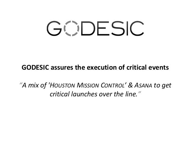 """GODESIC assures the execution of critical events """"A mix of 'HOUSTON MISSION CONTROL' & ASANA to get critical launches over..."""