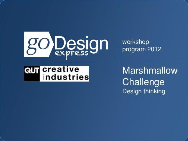 workshopprogram 2012MarshmallowChallengeDesign thinking