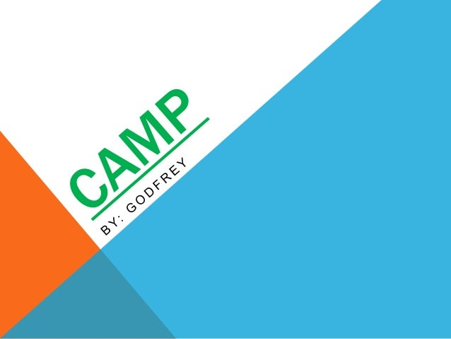 CAMP IS A MOUNTAIN, THAT YOU NEED TO CLIMB FOR ACHIEVEMENTS YOU NEED TO REACH.  Camp is a horse, that we ride through fun ...