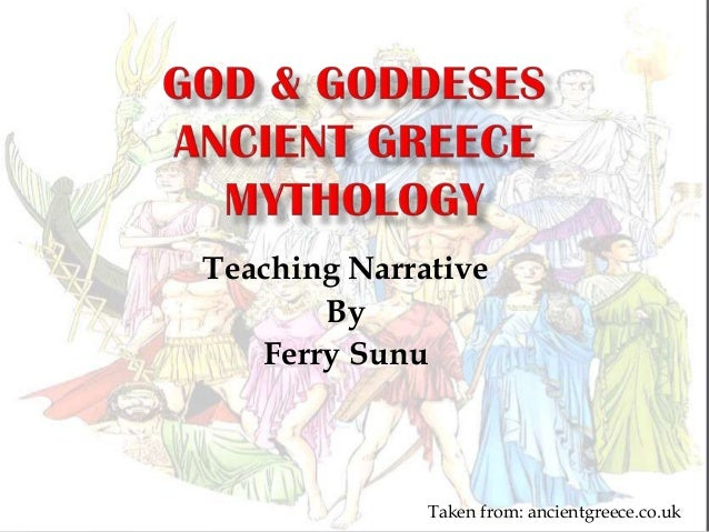 Teaching Narrative By Ferry Sunu Taken from: ancientgreece.co.uk