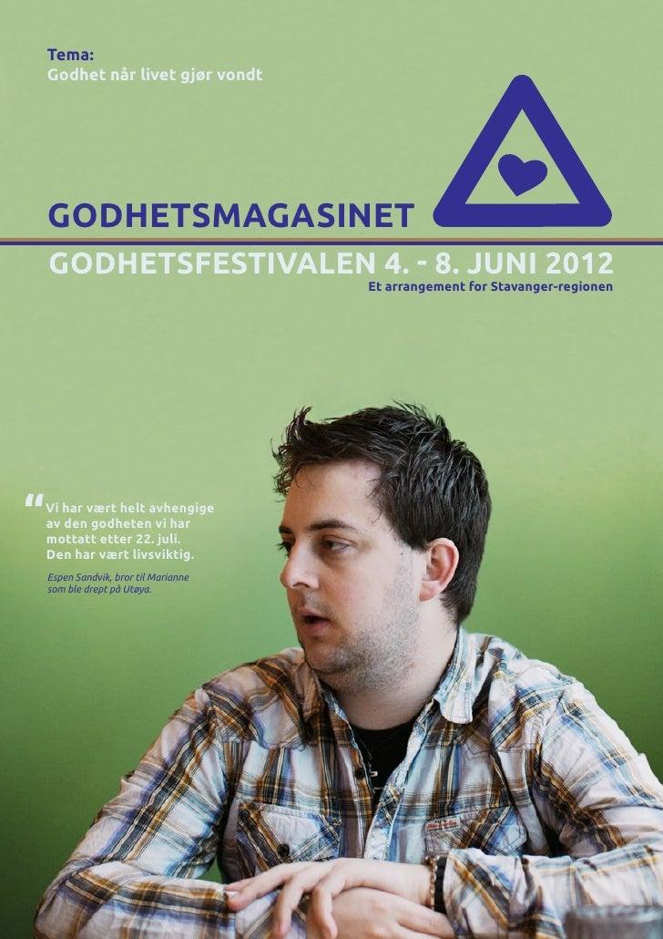 Tema:    Godhet når livet gjør vondt    GODHETSMAGASINET    GODHETSFESTIVALEN 4. - 8. juni 2012                           ...