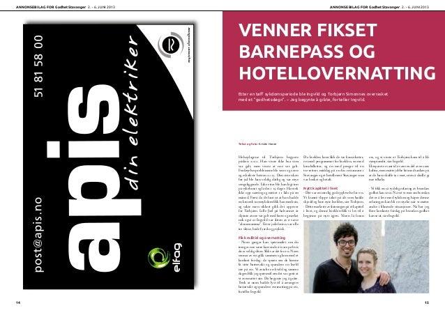 VENNER FIKSET BARNEPASS OG HOTELLOVERNATTING Etter en tøff sykdomsperiode ble Ingvild og Torbjørn Simonnes overrasket med ...