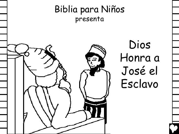 Biblia para Niños     presenta                 Dios                Honra a                José el                Esclavo