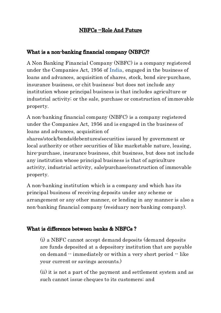 NBFCs --Role And FutureWhat is a non-banking financial company (NBFC)?A Non Banking Financial Company (NBFC) is a company ...