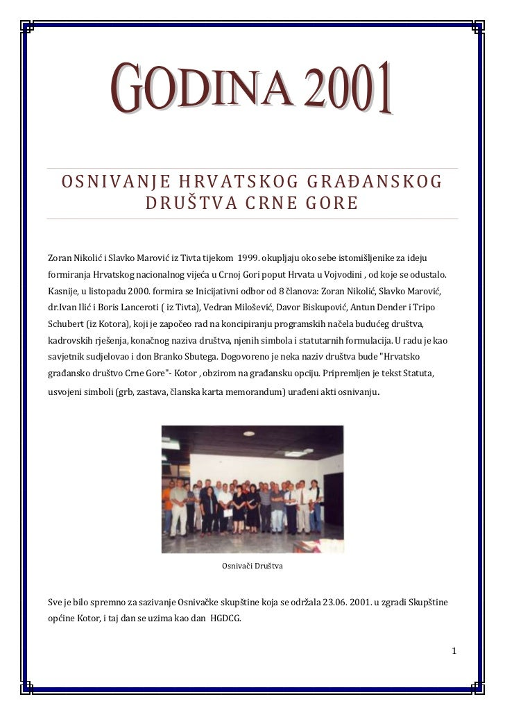 OSNIVANJE HRVATSKOG GRAĐANSKOG          DRUŠTVA CRNE GOREZoran Nikolić i Slavko Marović iz Tivta tijekom 1999. okupljaju o...