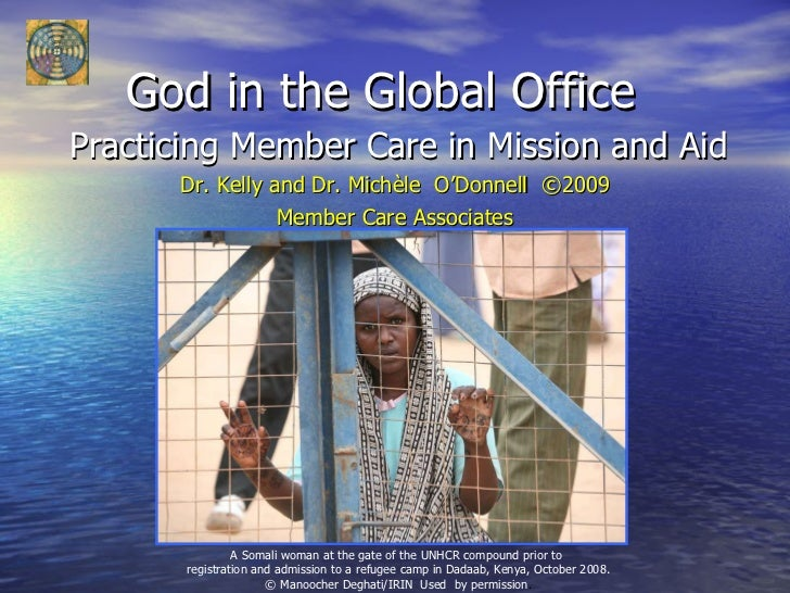 God in the Global Office  <ul><li>Practicing Member Care in Mission and Aid </li></ul><ul><li>Dr. Kelly and Dr. Michèle  O...