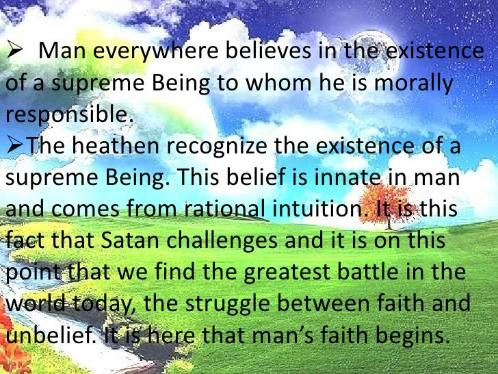 <ul><li>Man everywhere believes in the existence of a supreme Being towhom he is morally responsible.