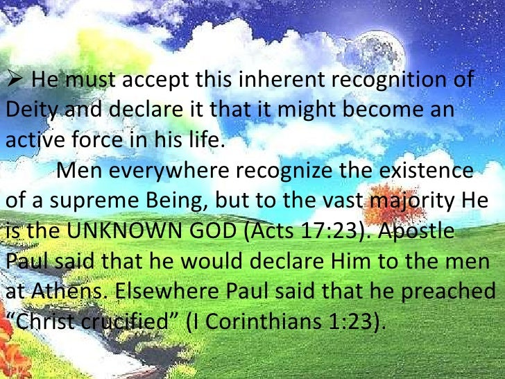The heathen recognize the existence ofa supreme Being. This belief is innate in man and comes from rationalintuition. It i...