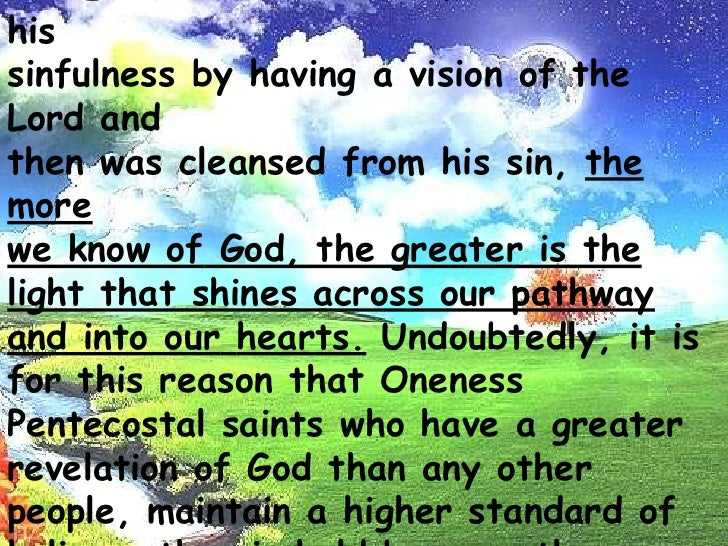 Even as Isaiah was made to realize his <br />sinfulness by having a visionof the Lord and<br />then was cleansed from his ...