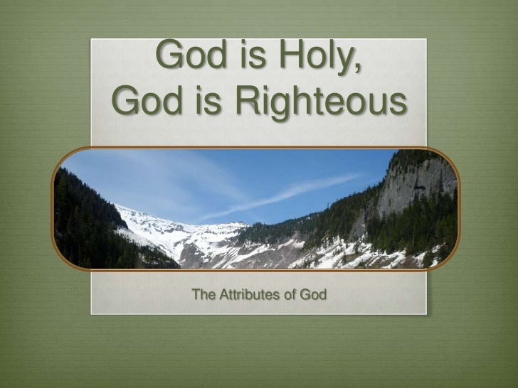 God is Holy,God is Righteous    The Attributes of God