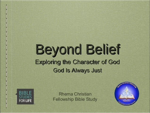 Beyond BeliefBeyond Belief Exploring the Character of GodExploring the Character of God Rhema Christian Fellowship Bible S...