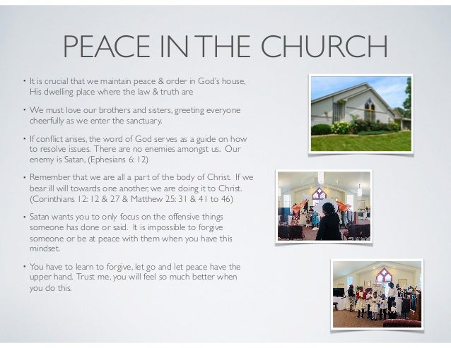 PEACE INTHE CHURCH • When we go up to the altar our words must be salted with salt, meaning they must be holy and clean, (...