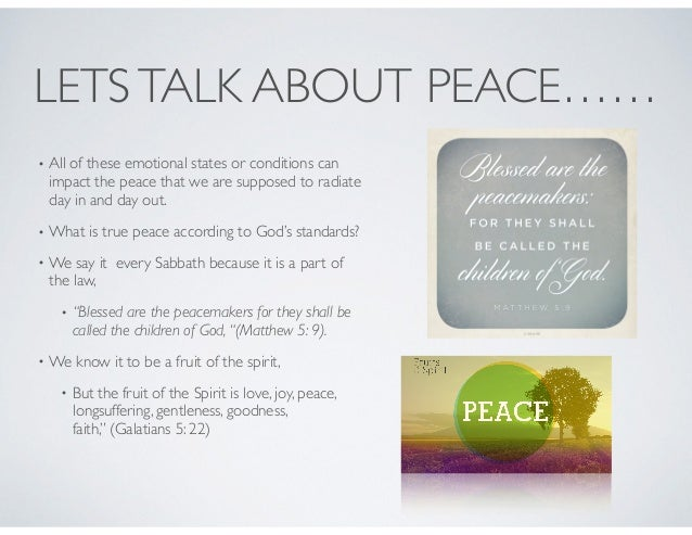 PEACE IS……… • A state of calmness and security one feels in life because his or her faith/hope in God. • The ability to fig...