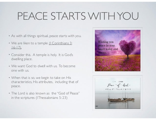 PEACE STARTS WITHYOU • When we have peace within ourselves it helps us to better manage our emotions, particularly that of...