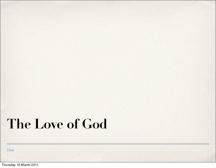 The Love of God   DateThursday 10 March 2011