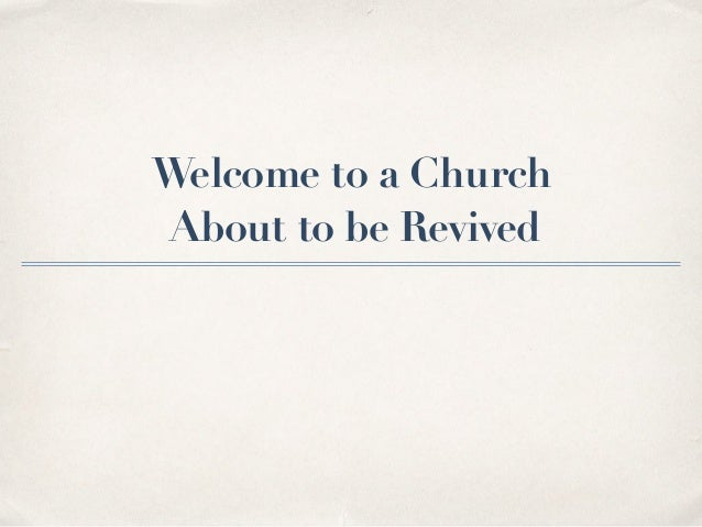 Welcome to a Church About to be Revived