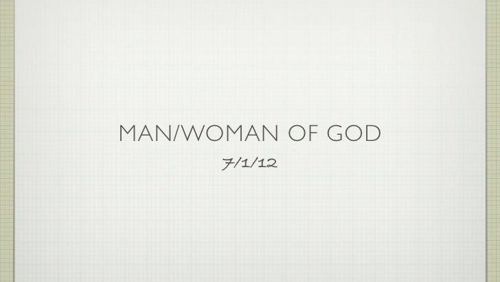 MAN/WOMAN OF GOD      7/1/12