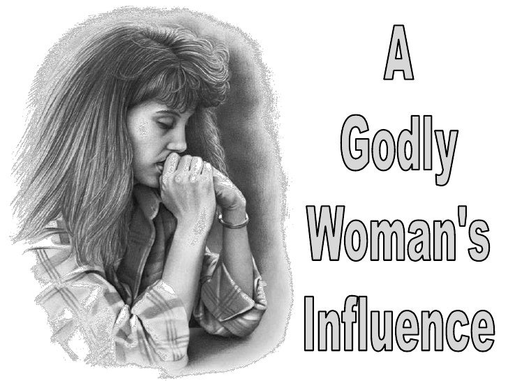 A<br />Godly<br />Woman's<br />Influence<br />