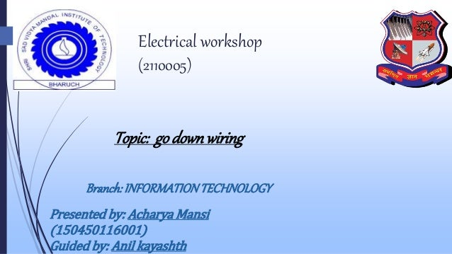 Go down wiring go down wiring electrical workshop 2110005 topic go downwiring branch informationtechnology presented by acharya keyboard keysfo Image collections