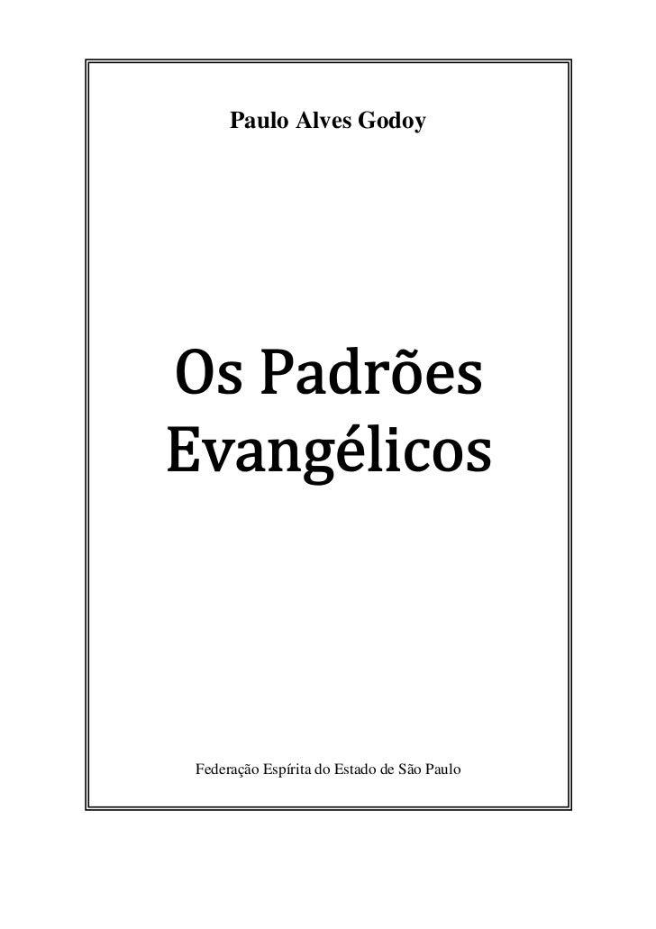 Paulo Alves GodoyFederação Espírita do Estado de São Paulo