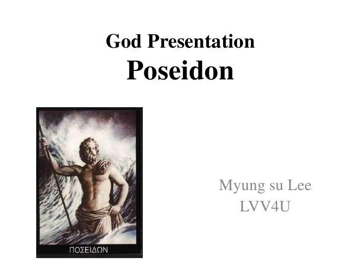 God PresentationPoseidon<br />Myungsu Lee<br />LVV4U<br />