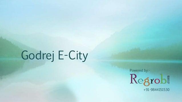 Godrej E-City Powered by:- +91-9844151530
