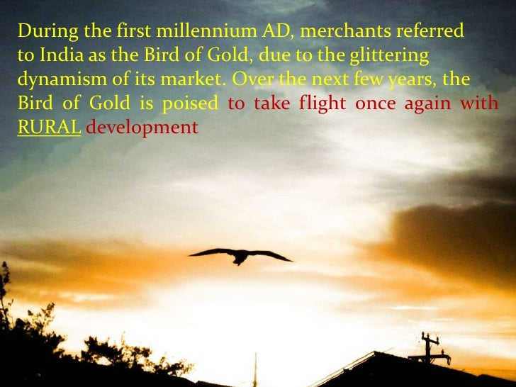 September 24, 2011<br />1<br />During the first millennium AD, merchants referred<br />to India as the Bird of Gold, due t...