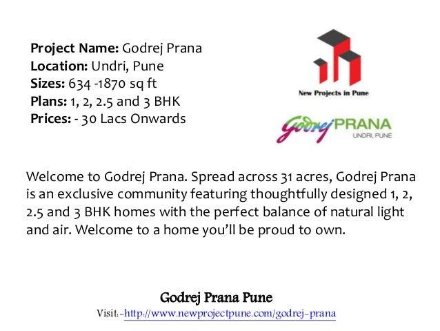 Godrej Prana Pune Visit:-http://www.newprojectpune.com/godrej-prana Project Name: Godrej Prana Location: Undri, Pune Sizes...