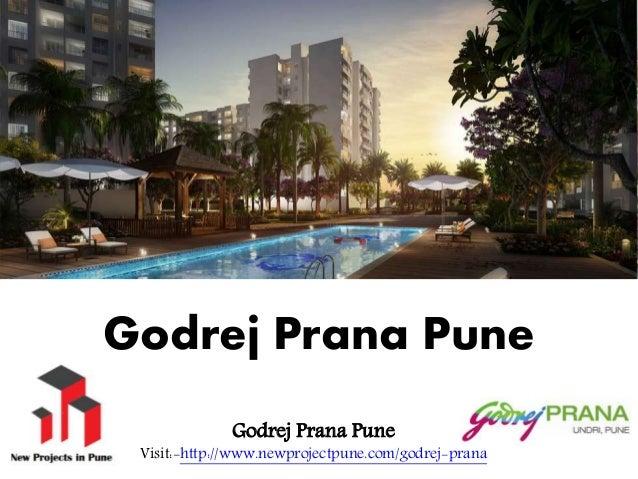 Godrej Prana Pune Godrej Prana Pune Visit:-http://www.newprojectpune.com/godrej-prana