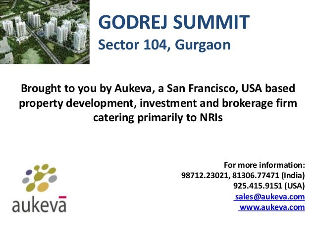GODREJ SUMMIT Sector 104, Gurgaon Brought to you by Aukeva, a San Francisco, USA based property development, investment an...