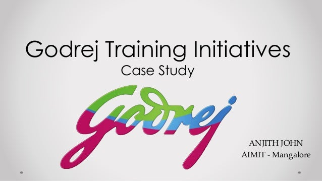 case study on training and development in godrej To upgrade their work capacities to the required expertise, 'training and development' are key words symbiosis wipro tata godrej amdocs avaya mahindra rise the program was extremely enlightening in many aspects, chief amongst them being up-to-date content, insightful case-studies, enthusiastic professors.