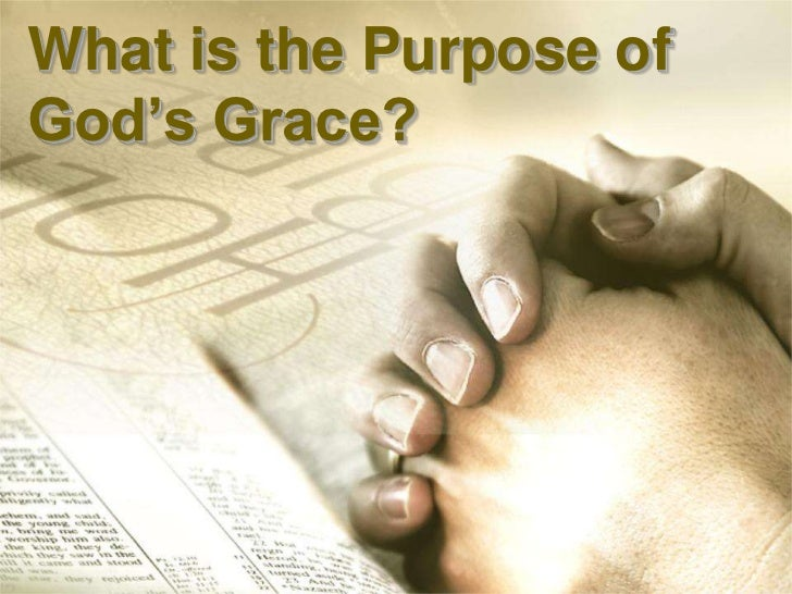 What is the Purpose ofGod's Grace?