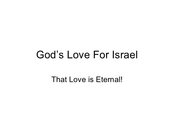 God's Love For Israel That Love is Eternal!